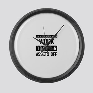 ACCOUNTANTS WORK THEIR ASSETS OFF Large Wall Clock