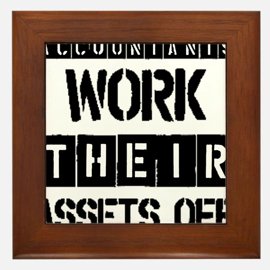 ACCOUNTANTS WORK THEIR ASSETS OFF Framed Tile