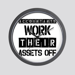 ACCOUNTANTS WORK THEIR ASSETS OFF Wall Clock