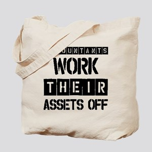 ACCOUNTANTS WORK THEIR ASSETS OFF Tote Bag