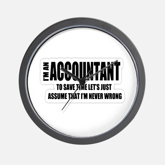 I'M AN ACCOUNTANT TO SAVE TIME LET'S ASSUME THAT I