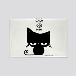 Keep Calm & Just Say Meh - Cat s Magnets