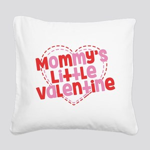 Mommy's Little Valentine Square Canvas Pillow