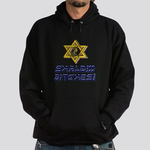 Shalom Bitches! Sweatshirt