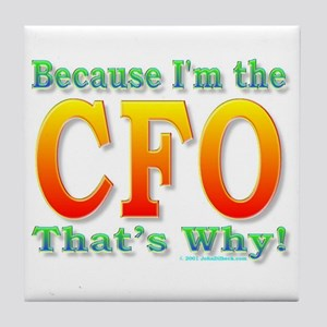 Because I'm the CFO Tile Coaster