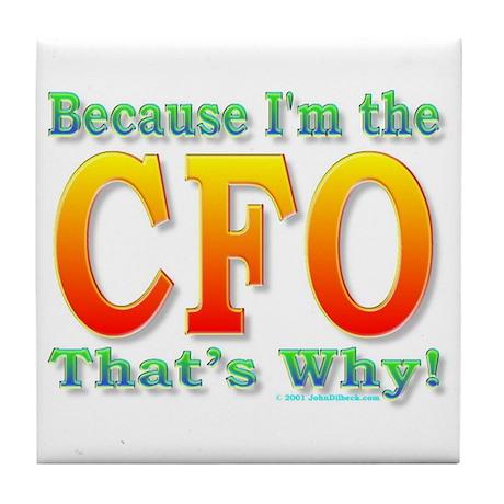 Because I'm the CFO Tile Coaster