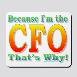 Because I'm the CFO Mousepad