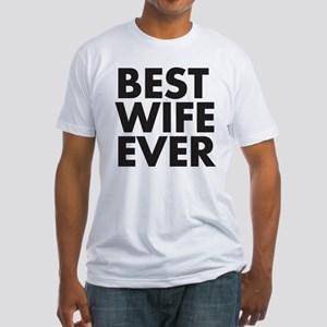 Best Wife Ever Fitted T-Shirt