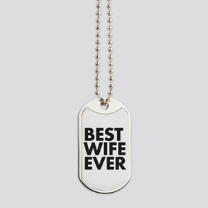 Best Wife Ever Dog Tags