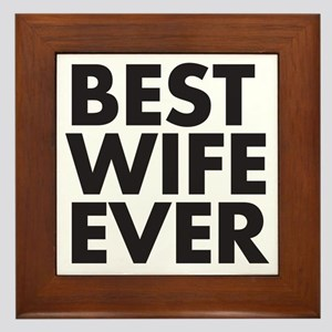 Best Wife Ever Framed Tile