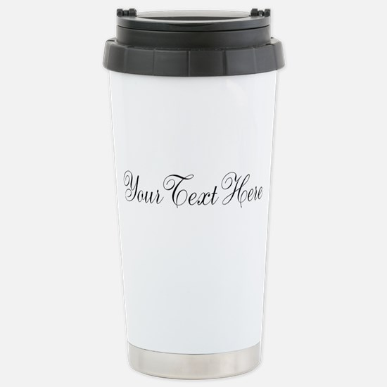 Your Text in Script Travel Mug