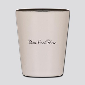 Your Text in Script Shot Glass