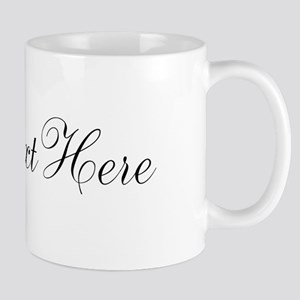 Your Text in Script Mugs