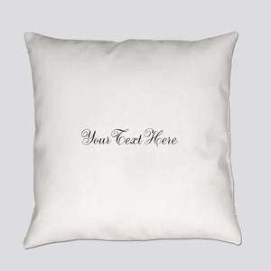 Your Text in Script Everyday Pillow