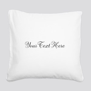 Your Text in Script Square Canvas Pillow
