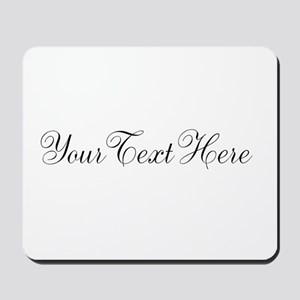 Your Text in Script Mousepad