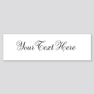 Your Text in Script Bumper Sticker