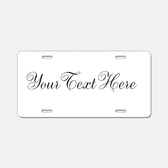 Your Text in Script Aluminum License Plate
