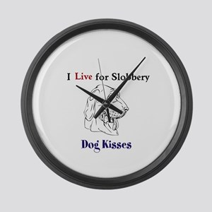 I Live for Slobbery Dog Kisses Large Wall Clock