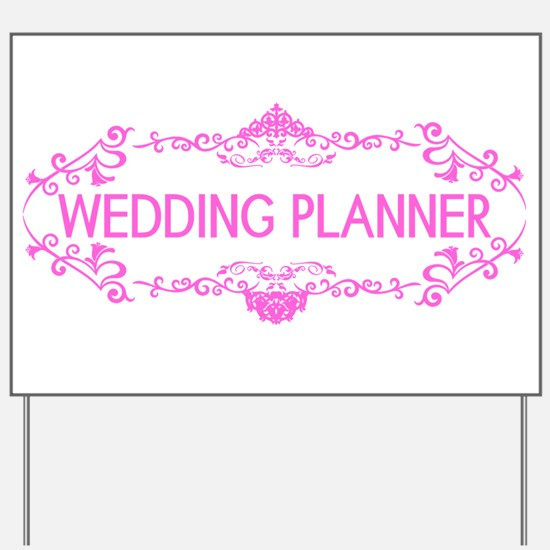 Wedding Series: Wedding Planner (Pink) Yard Sign