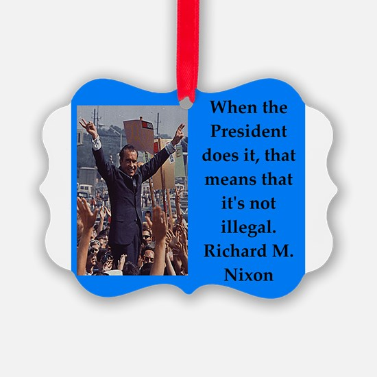 Richrd nixon quotes Ornament