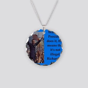 Richrd nixon quotes Necklace