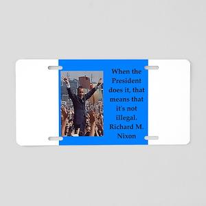 Richrd nixon quotes Aluminum License Plate
