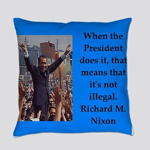 Richrd nixon quotes Everyday Pillow