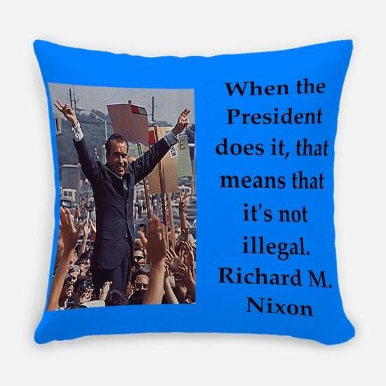 Richrd nixon quotes Everyday Pillow