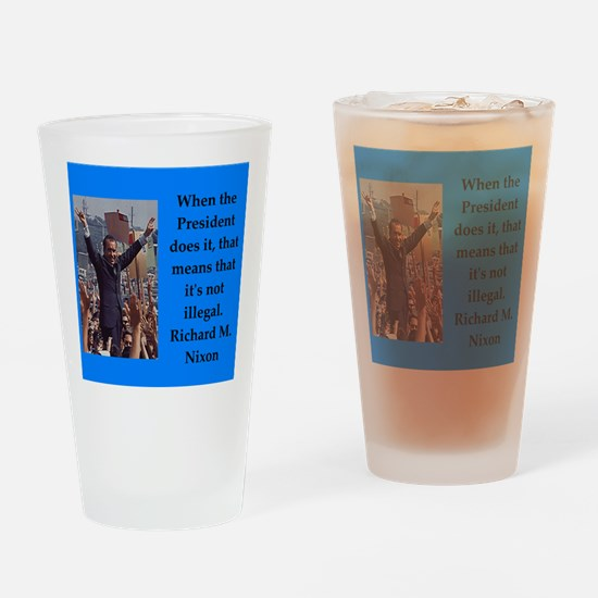 Richrd nixon quotes Drinking Glass