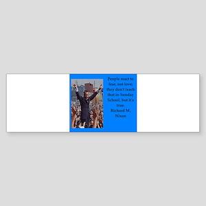 Richrd nixon quotes Bumper Sticker
