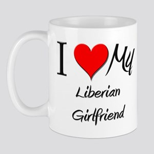I Love My Liberian Girlfriend Mug