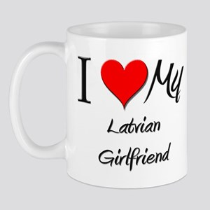 I Love My Latvian Girlfriend Mug