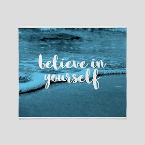 Believe In Youself Throw Blanket