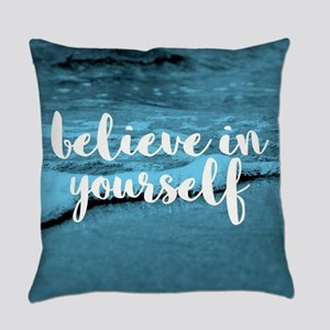 Believe In Youself Everyday Pillow
