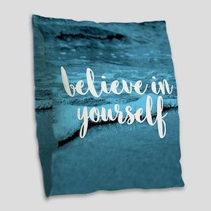 Believe In Youself Burlap Throw Pillow