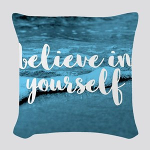 Believe In Youself Woven Throw Pillow