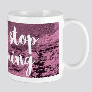 Never Stop Dreaming Mugs