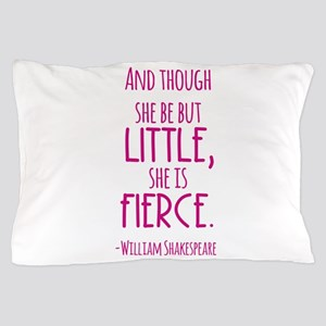 Shakespeare Fierce Quote Pillow Case