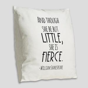 Shakespeare Fierce Quote Burlap Throw Pillow