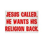 Jesus called, he wants his re Rectangle Magnet (10