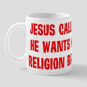 Jesus called, he wants his re Mug