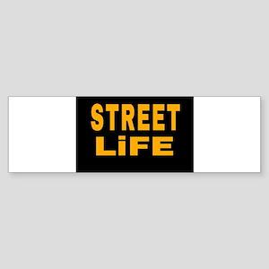STREET LiFE Bumper Sticker