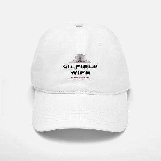 Proud Oilfield Wife Baseball Baseball Cap