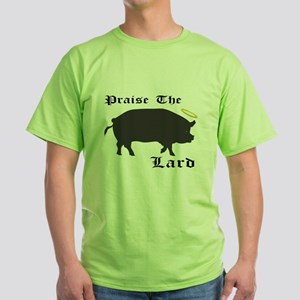 Praise the Lard funny bacon pig fat T-Shirt