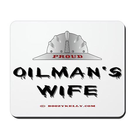 Proud Oilman's Wife Mousepad