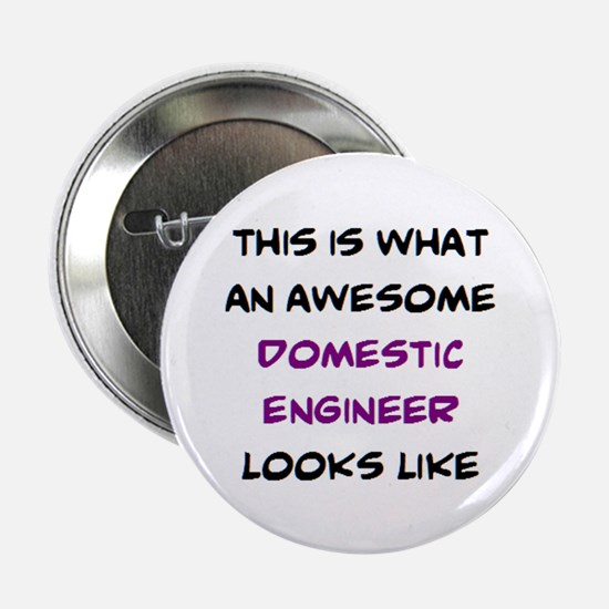 "awesome domestic engineer 2.25"" Button"
