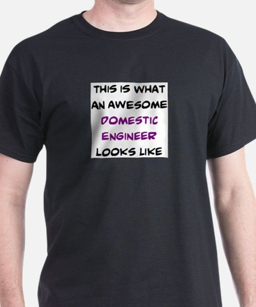 awesome domestic engineer T-Shirt
