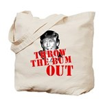 TRUMP: Throw the Bum Out Tote Bag