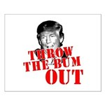 TRUMP: Throw the Bum Out Small Poster
